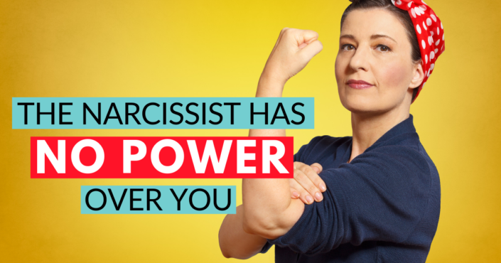 The Narcissist Has No Power Over You
