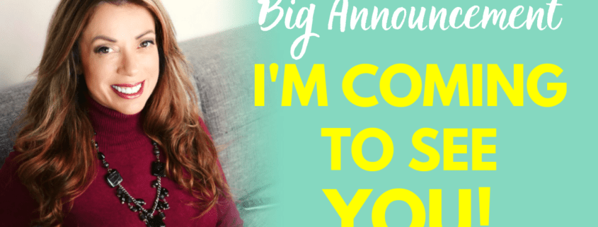 Big Announcement – I'm Coming To See You!