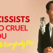 Why Narcissists Are So Cruel To You And Kind To Everybody Else