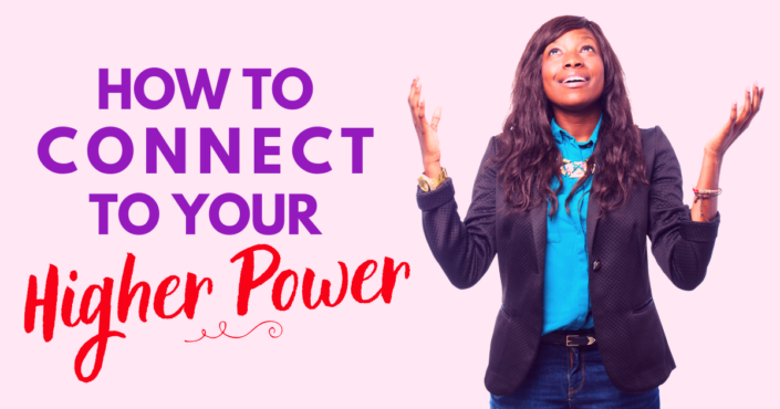 How To Connect To Your Higher Power