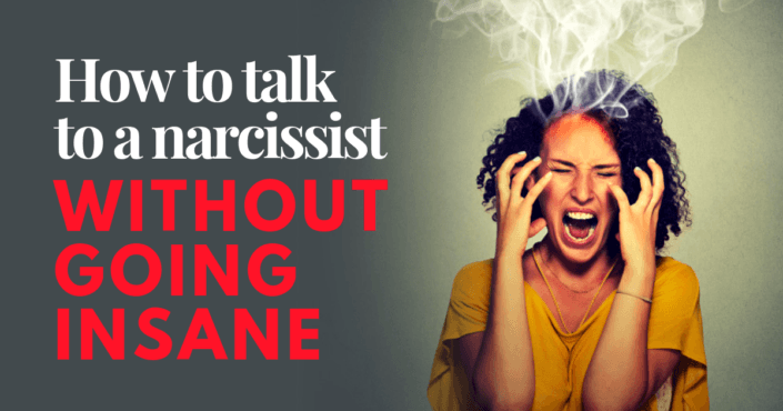 How To Talk To A Narcissist Without Going Insane