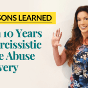 10 Lessons Learned From 10 Years In Narcissistic Abuse Recovery