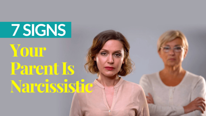 7 Signs Your Parent Is Narcissistic