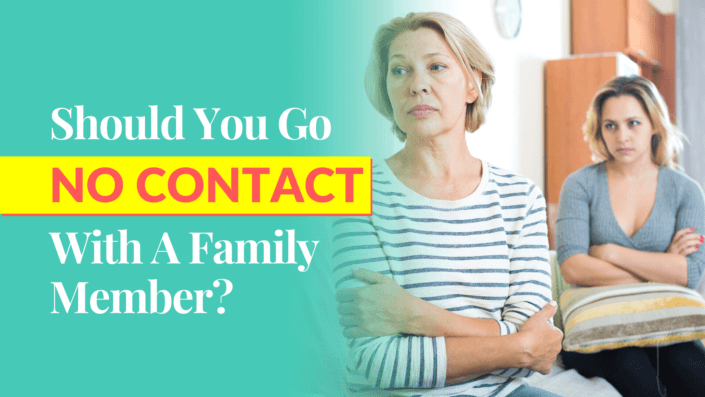 Should You Go No Contact With A Family Member?