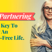 Self-Partnering Is The Key To Living An Abuse-Free Life