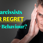 Do Narcissists Ever Regret Their Behaviour?