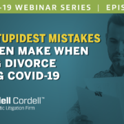 5 Stupidest Mistakes Men Make When Facing Divorce During COVID-19 Webinar