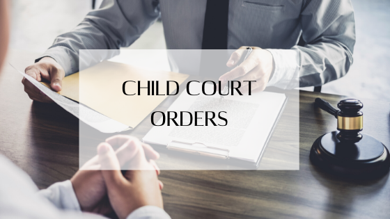 Child Court Order – What Is It And Do I Need One?