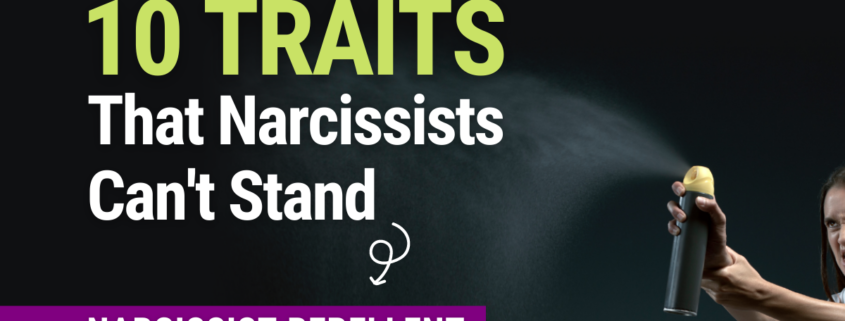 10 Traits That Narcissists Can't Stand