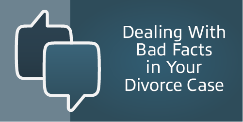 Dealing With Bad Facts in Your Divorce Case – Men's Divorce Podcast