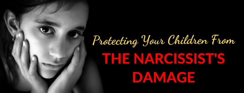 Protecting Your Children From The Narcissist's Damage