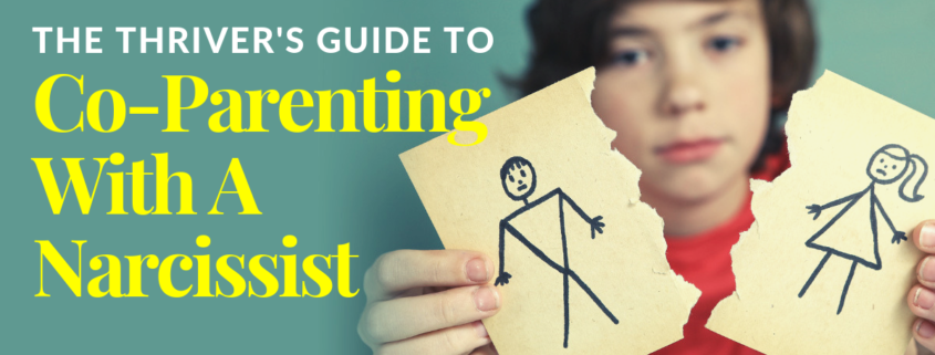 The Thriver's Guide To Co-Parenting With A Narcissist