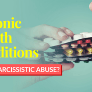 Chronic Health Conditions After Narcissistic Abuse? Watch This