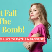 Don't Fall For The Love Bomb! What It Feels Like To Date A Narcissist