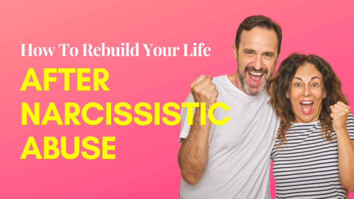 How To Rebuild Your Life After Narcissistic Abuse (No Matter How Much You've Lost)
