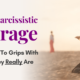The Narcissistic Mirage – Coming To Grips With Who They Really Are