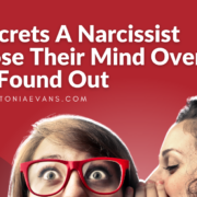 The Secrets A Narcissist Will Lose Their Mind Over If You Found Out